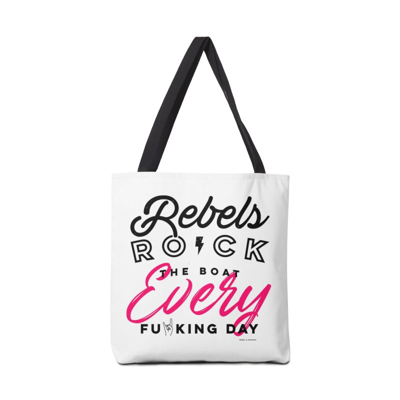 Rebels Rock The Boat Every Fu*king Day in Tote Bag by Rebel & Reason