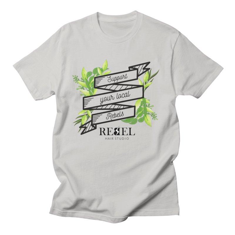 Support your local Rebel Men's T-Shirt by Rebel Hair Studio Merch