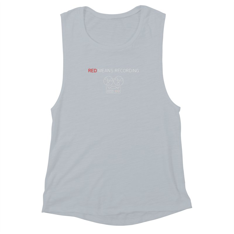 Reel to Reel Women's Muscle Tank by Red Means Recording