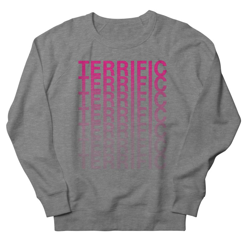 TERRIFIC Women's French Terry Sweatshirt by Red Means Recording