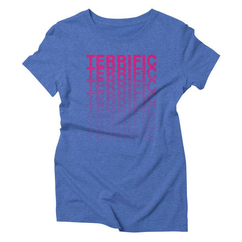 TERRIFIC Women's Triblend T-Shirt by Red Means Recording