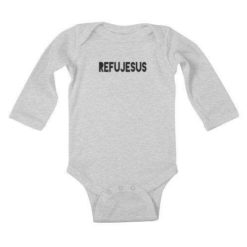 f3c92b14 Shop RefuJesus on Threadless kids baby-longsleeve-bodysuit