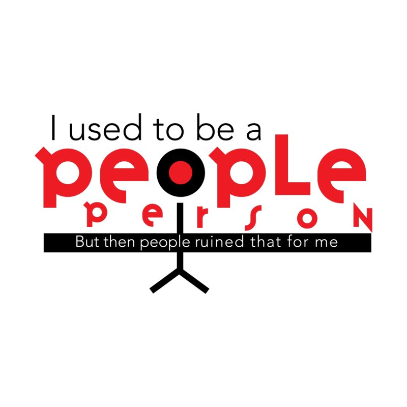 I used to be a people person by ReiLuzardo's Artist Shop