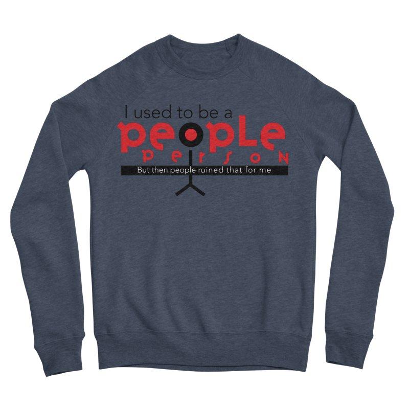 I used to be a people person Men's Sponge Fleece Sweatshirt by ReiLuzardo's Artist Shop