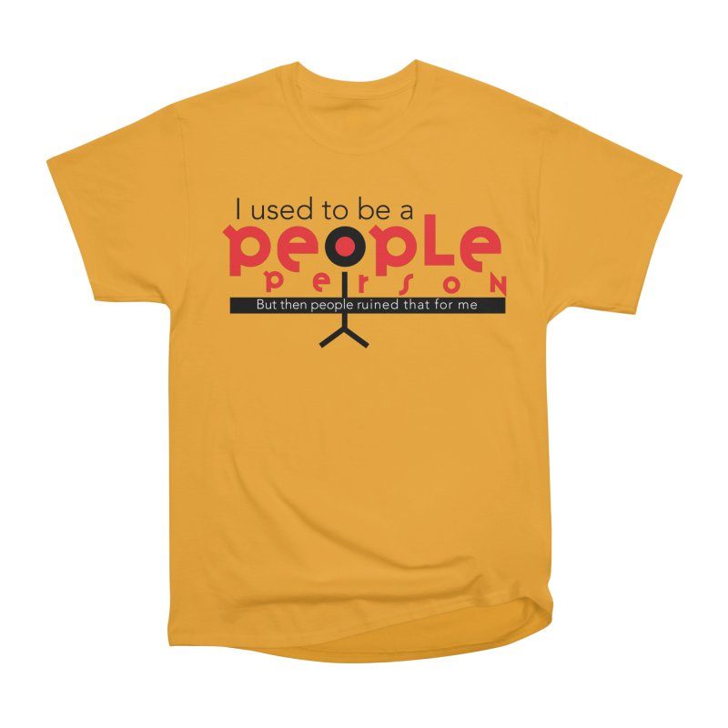 I used to be a people person Women's Heavyweight Unisex T-Shirt by ReiLuzardo's Artist Shop