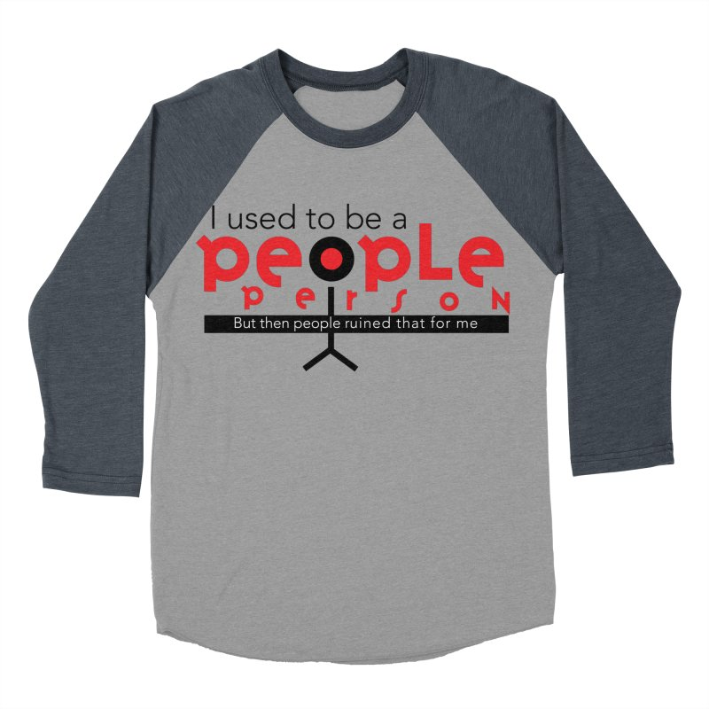 I used to be a people person Men's Baseball Triblend Longsleeve T-Shirt by ReiLuzardo's Artist Shop