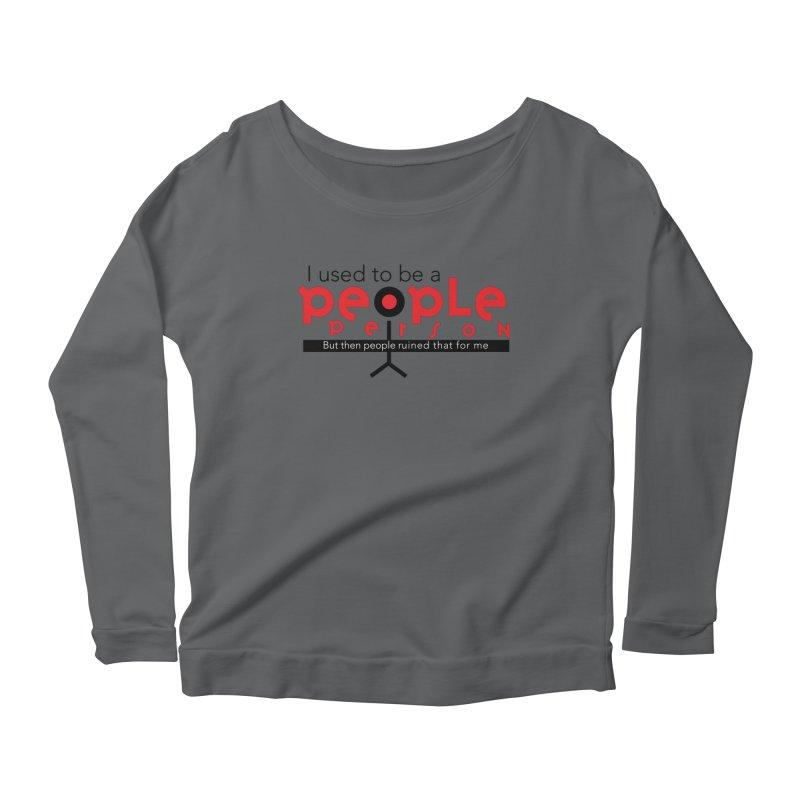 I used to be a people person Women's Scoop Neck Longsleeve T-Shirt by ReiLuzardo's Artist Shop
