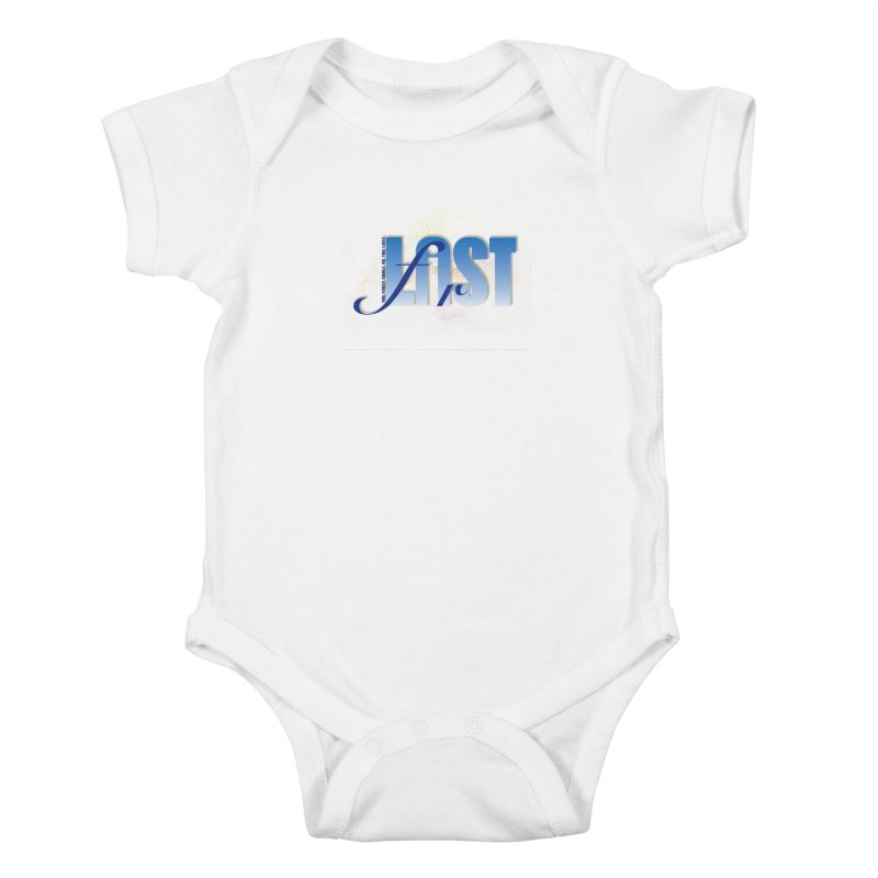 Last shall be first Kids Baby Bodysuit by ReiLuzardo's Artist Shop