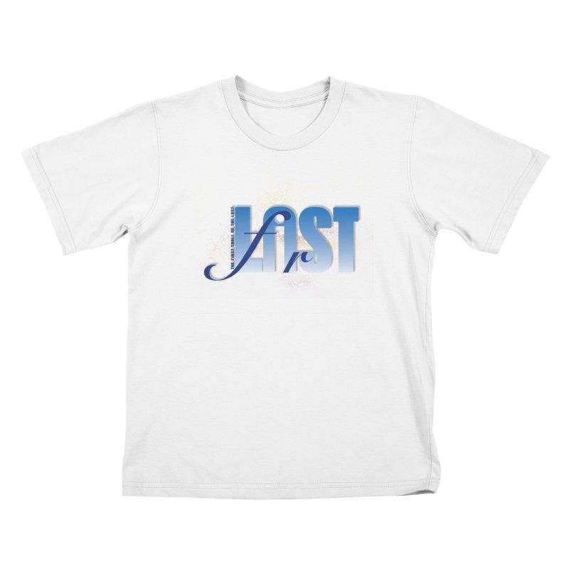 Last shall be first Kids T-Shirt by ReiLuzardo's Artist Shop