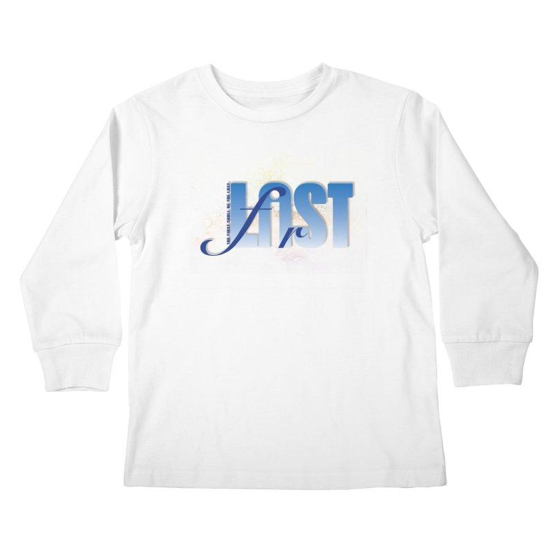 Last shall be first Kids Longsleeve T-Shirt by ReiLuzardo's Artist Shop