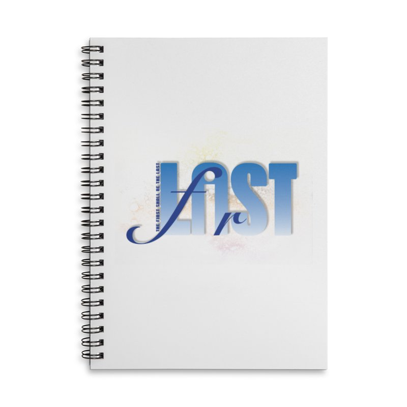 Last shall be first Accessories Lined Spiral Notebook by ReiLuzardo's Artist Shop