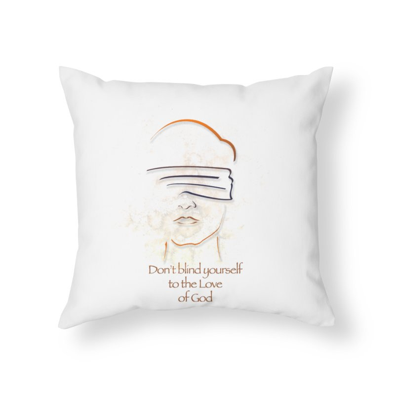 Don't blindfold yourself Home Throw Pillow by ReiLuzardo's Artist Shop