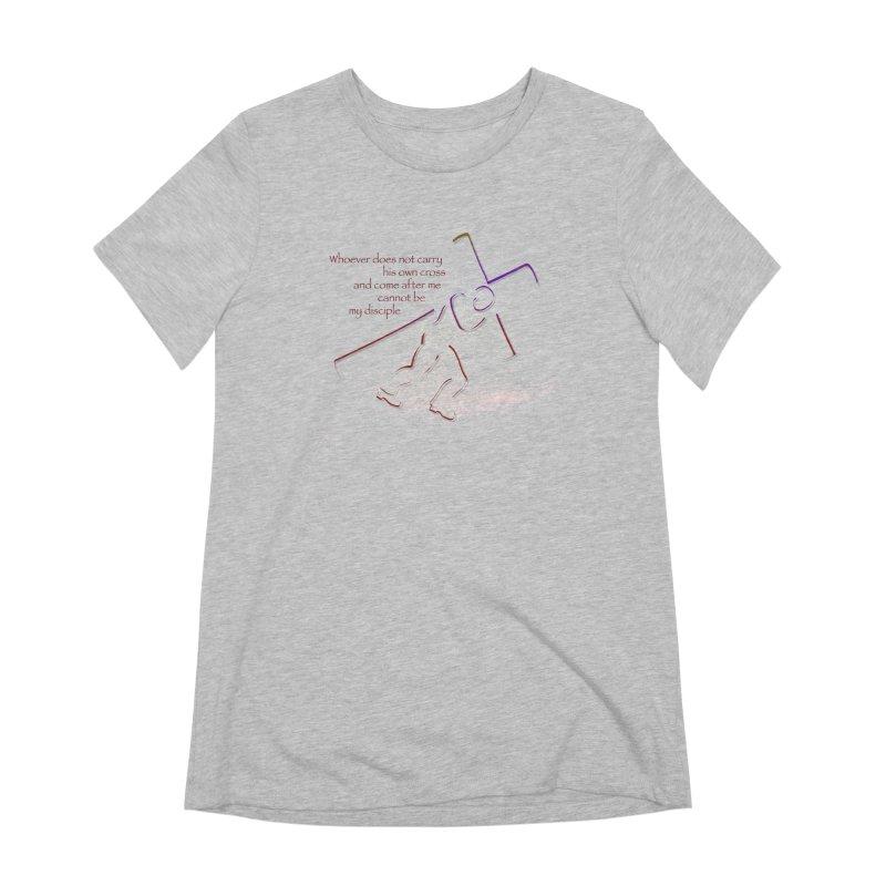 Carry your own cross Women's Extra Soft T-Shirt by ReiLuzardo's Artist Shop