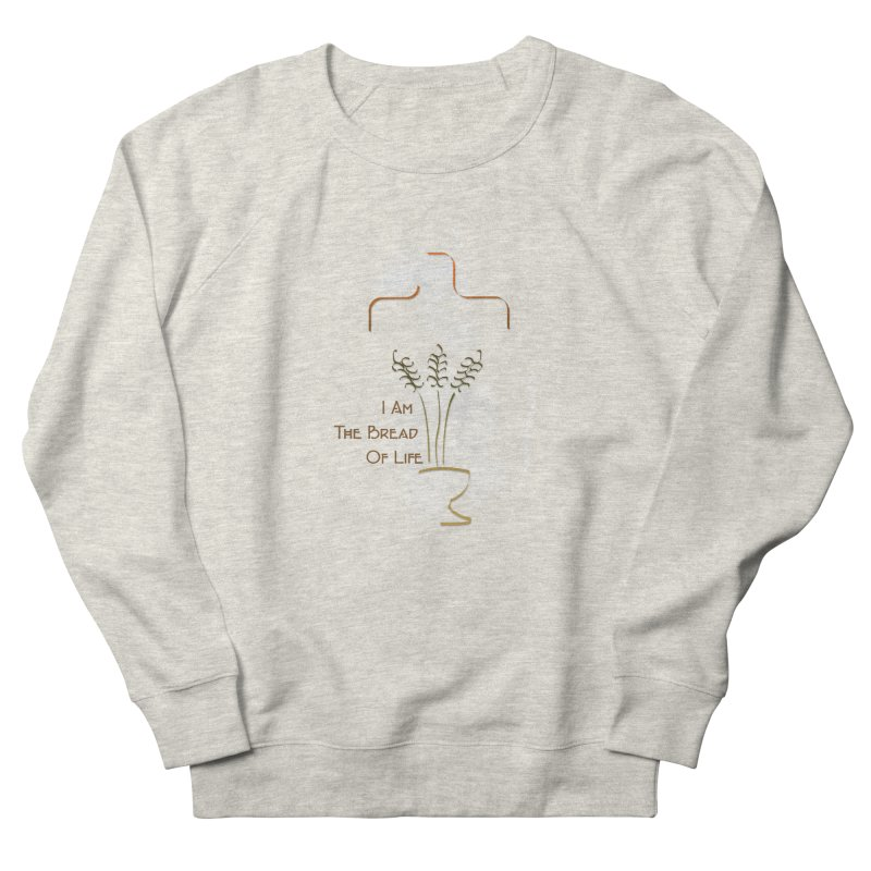 Jesus the bread of life in Women's French Terry Sweatshirt Heather Oatmeal by ReiLuzardo's Artist Shop