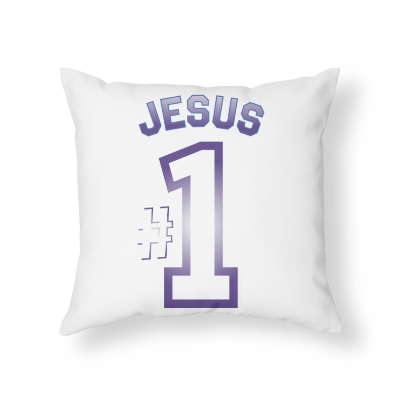 Jesus is number one Home Throw Pillow by ReiLuzardo's Artist Shop