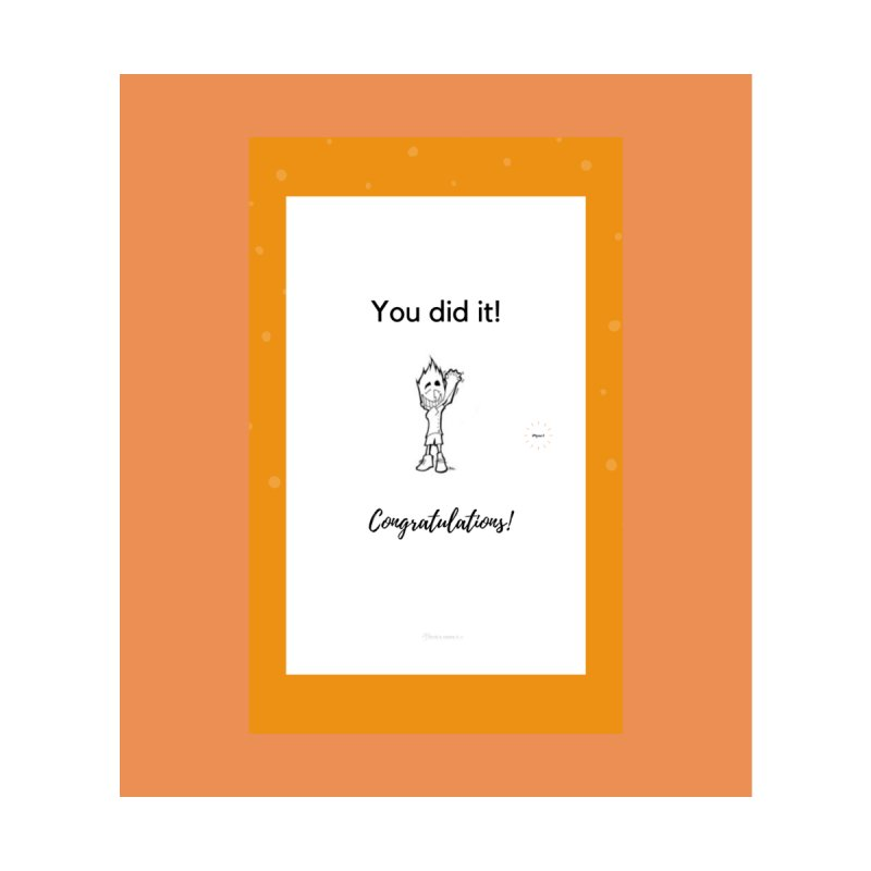 You did it! Congratulations! by Renata's iArt Gallery