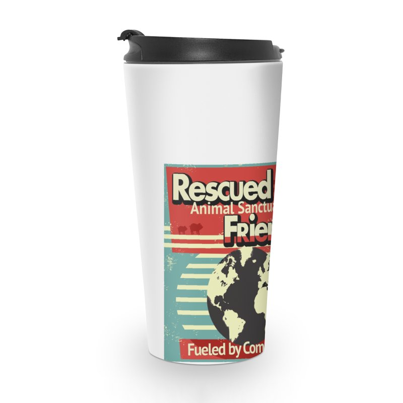 Fueled by Compassion World Graphic Accessories Mug by RescuedFriends 's Artist Shop