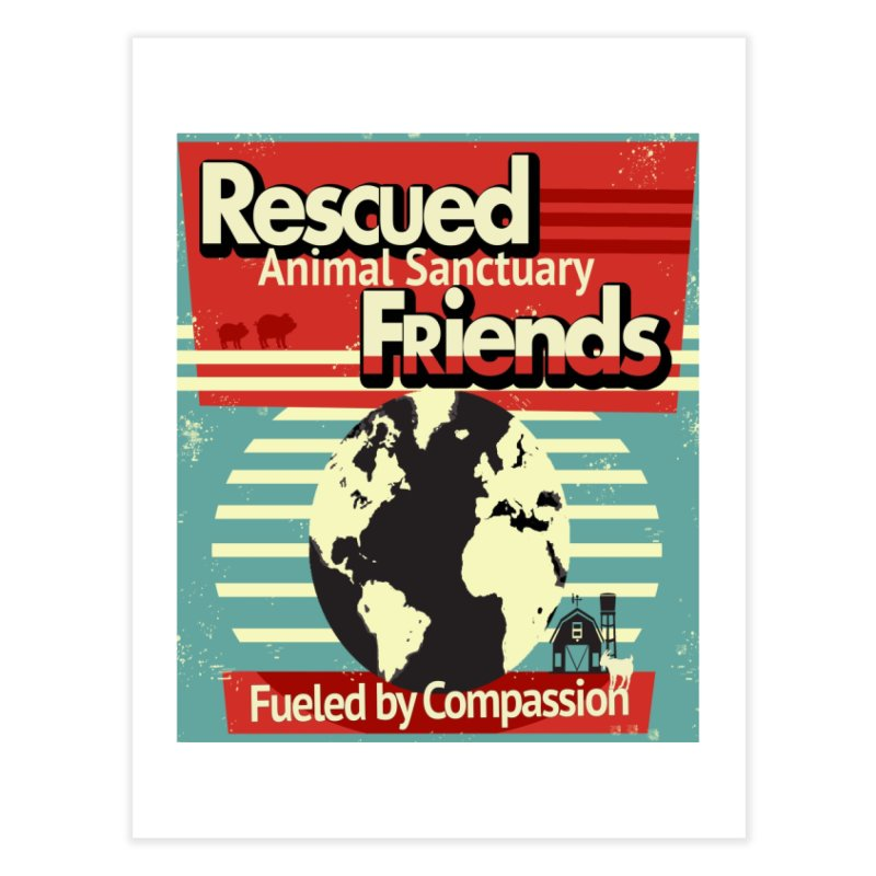Fueled by Compassion World Graphic Home Fine Art Print by RescuedFriends 's Artist Shop