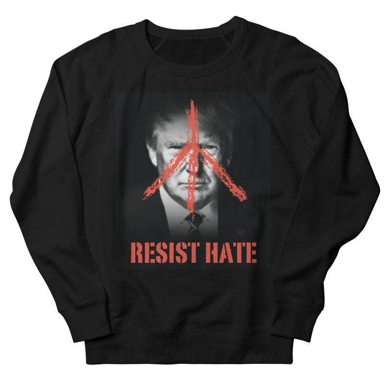 Resist Hate Men's French Terry Sweatshirt by Resist Hate