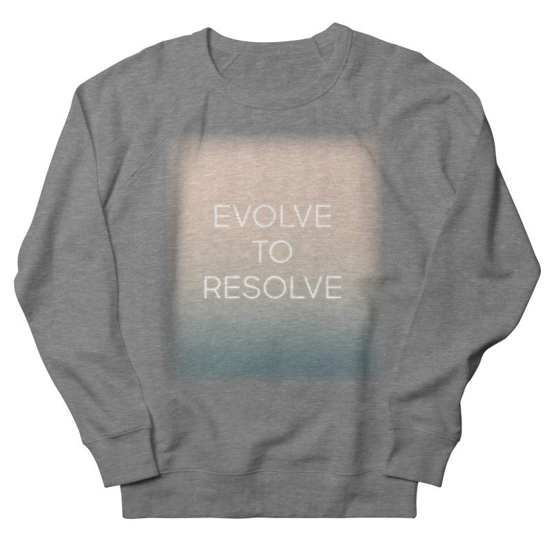 Evolve to Resolve in Women's French Terry Sweatshirt Heather Graphite by Resist Hate