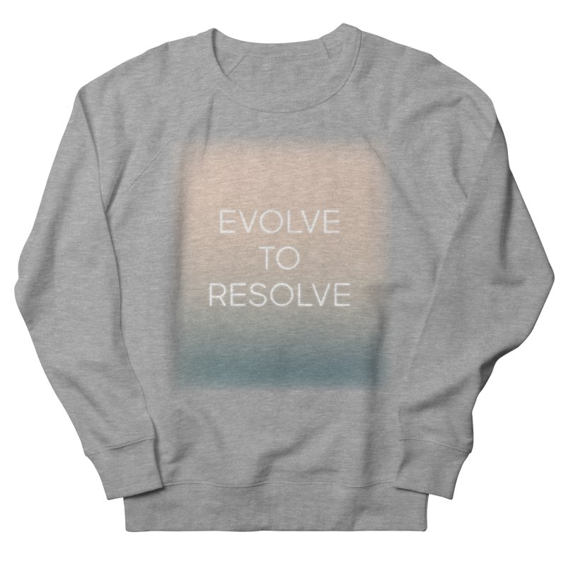 Evolve to Resolve in Women's Sweatshirt Heather Graphite by Resist Hate
