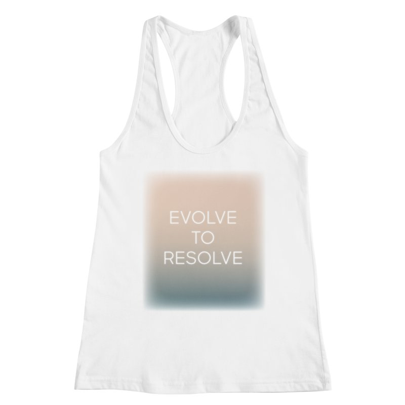 Evolve to Resolve Women's Racerback Tank by Resist Hate