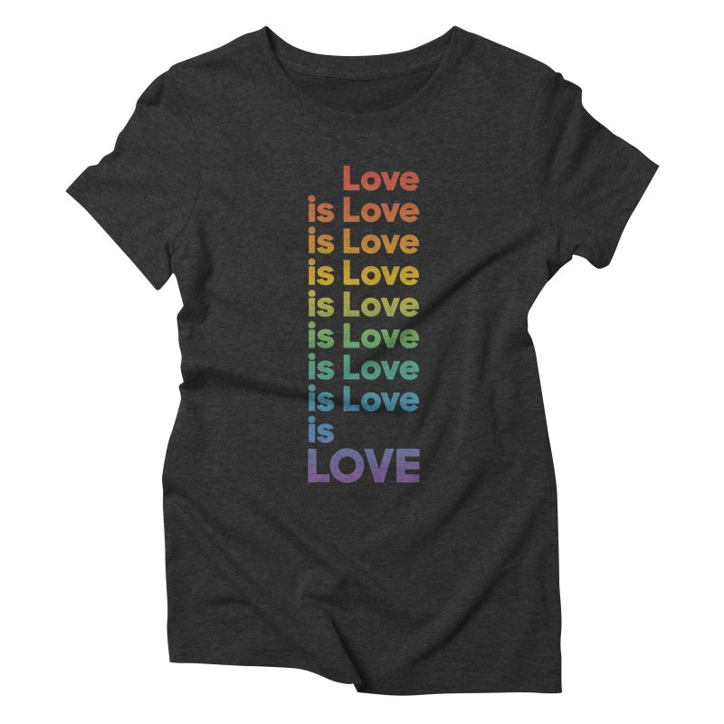 Love is Love rainbow Women's Triblend T-shirt by Resist Hate