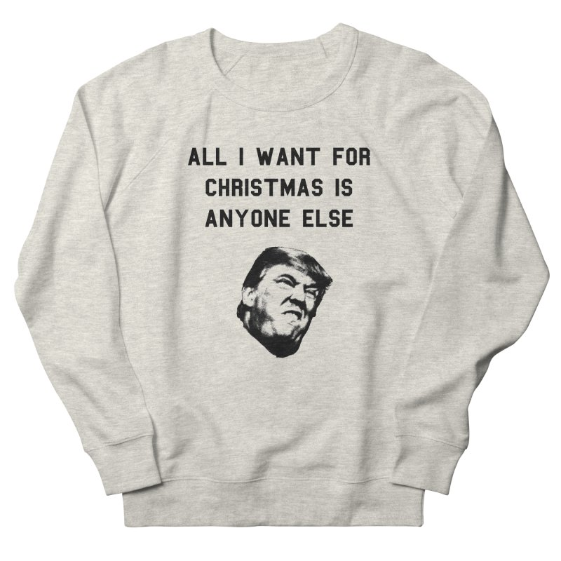 All I Want For Christmas... Men's French Terry Sweatshirt by Resist Hate