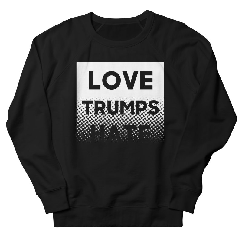 Love Trumps Hate - White to Black Men's French Terry Sweatshirt by Resist Hate
