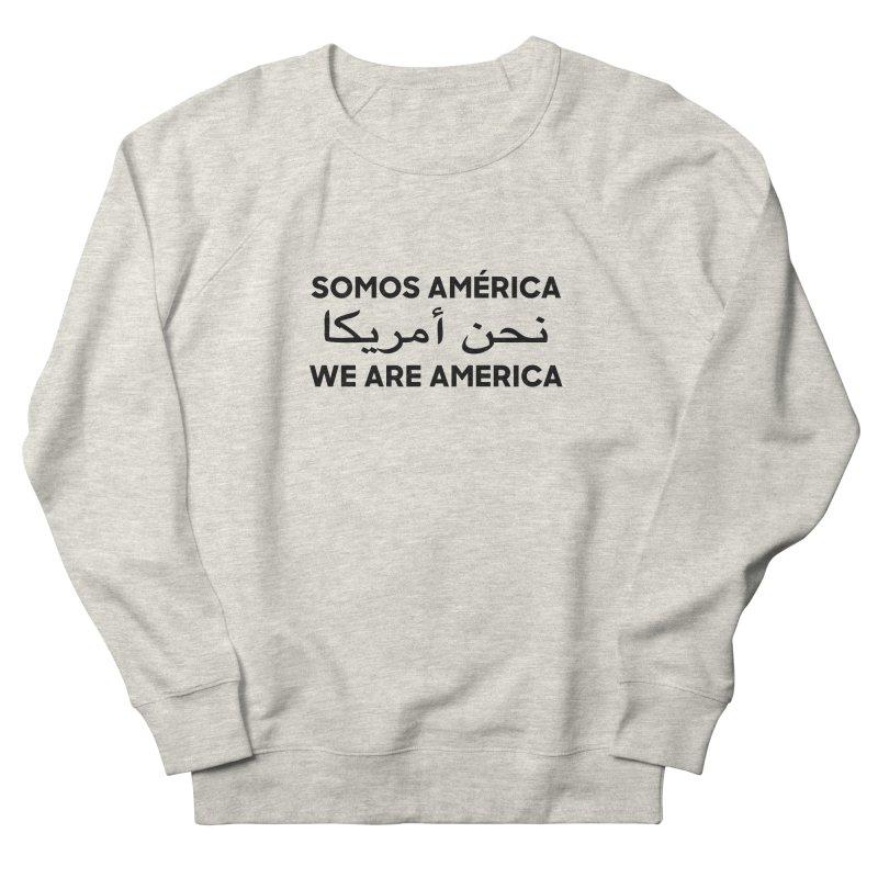 WE ARE AMERICA (black) Men's French Terry Sweatshirt by Resist Hate