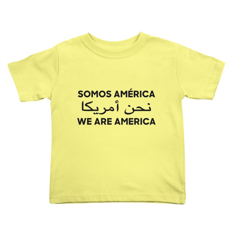 WE ARE AMERICA (black) Kids Toddler T-Shirt by Resist Hate