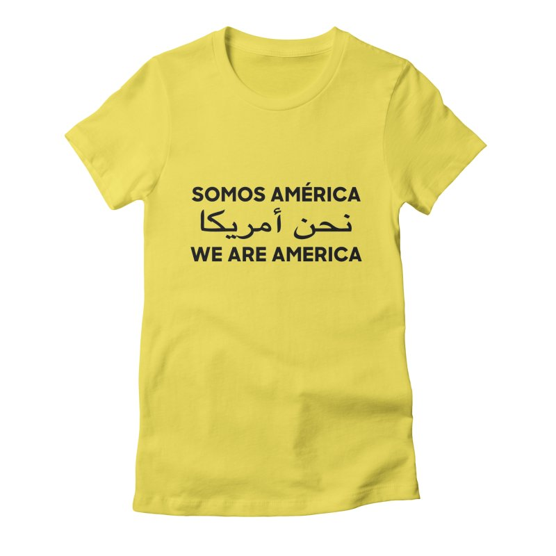 WE ARE AMERICA (black) Women's T-Shirt by Resist Hate