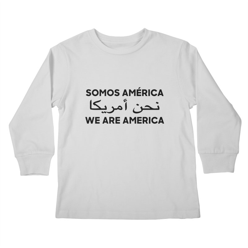 WE ARE AMERICA (black) Kids Longsleeve T-Shirt by Resist Hate