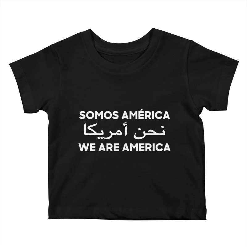 WE ARE AMERICA (white) Kids Baby T-Shirt by Resist Hate