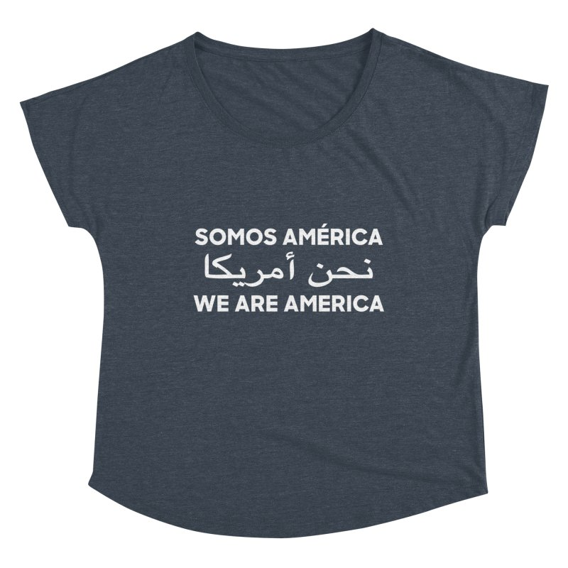 WE ARE AMERICA (white) Women's Dolman Scoop Neck by Resist Hate