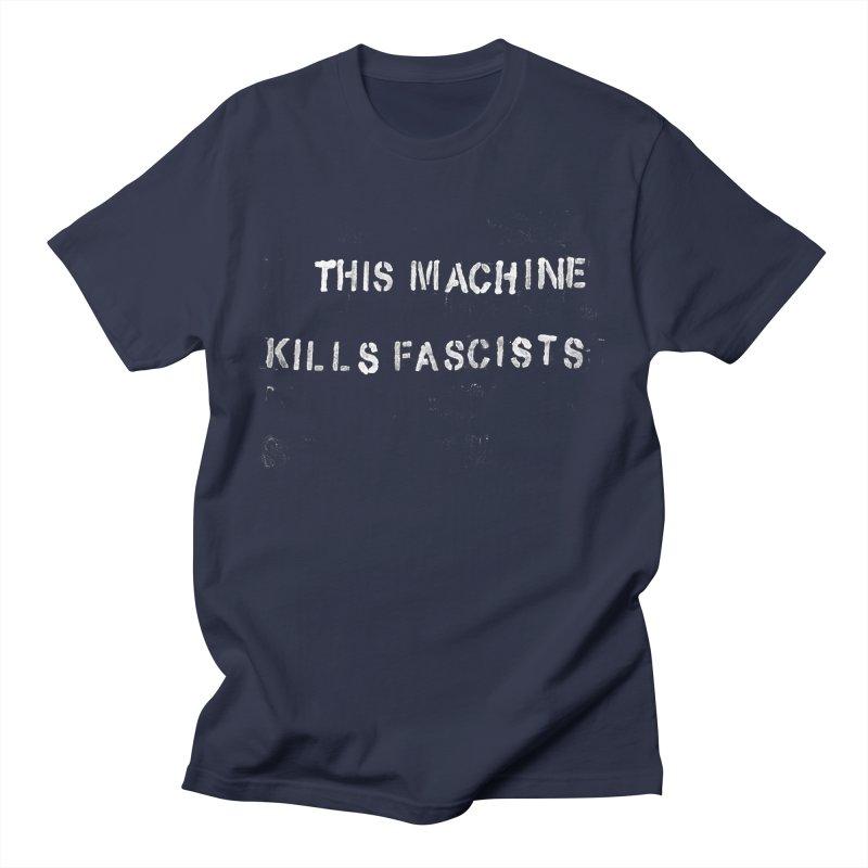This Machine Kills Fascists rough Men's T-Shirt by Resist Hate