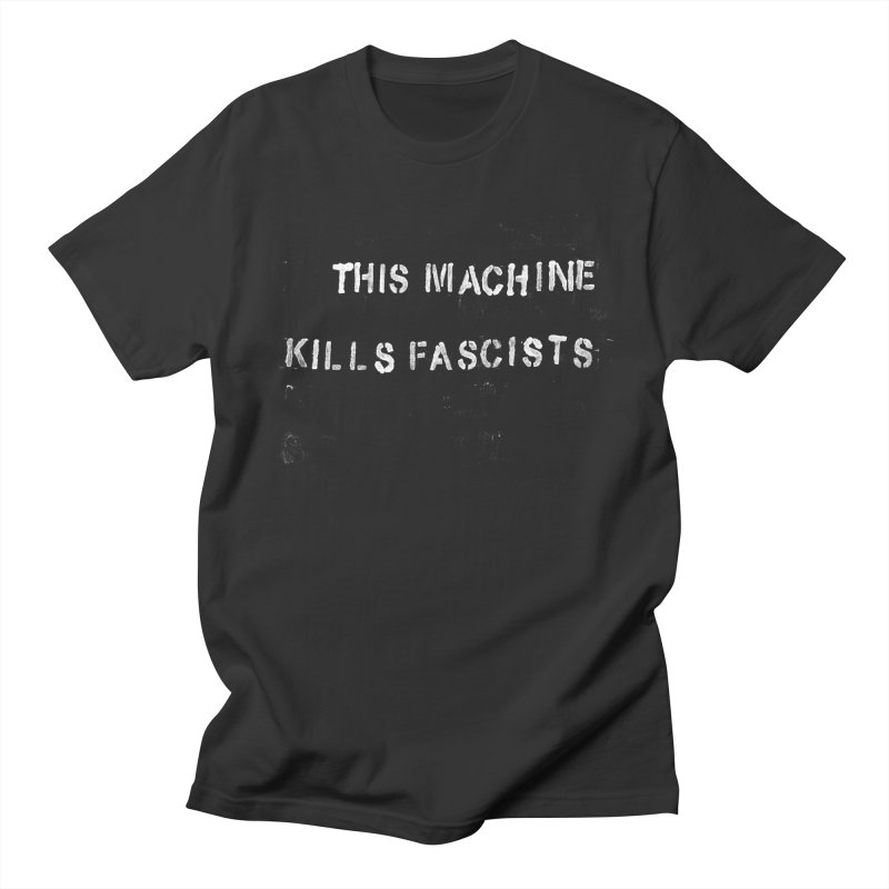 This Machine Kills Fascists rough Men's Regular T-Shirt by Resist Hate