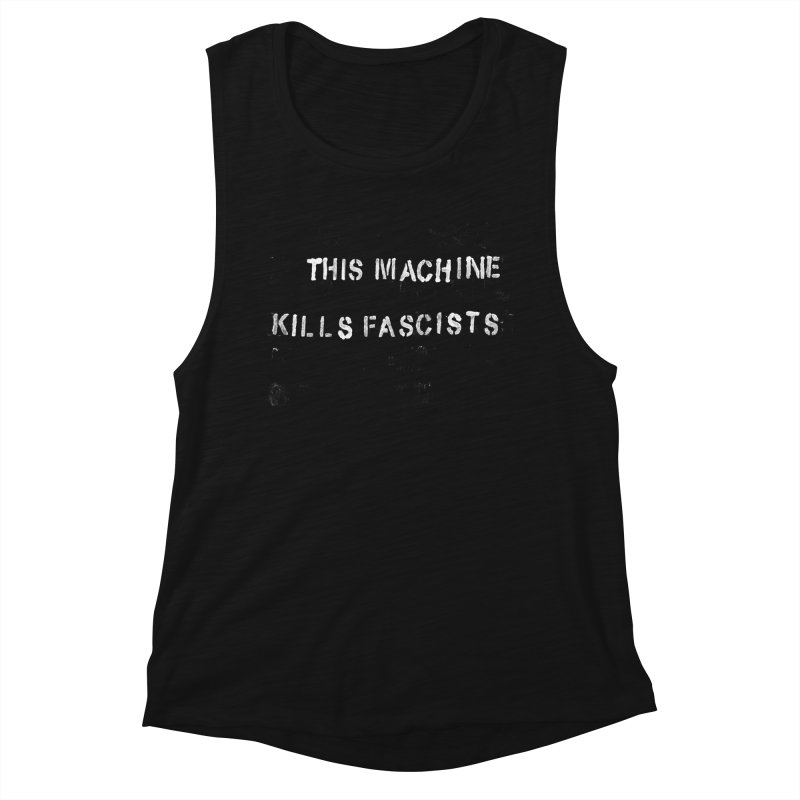 This Machine Kills Fascists rough Women's Muscle Tank by Resist Hate