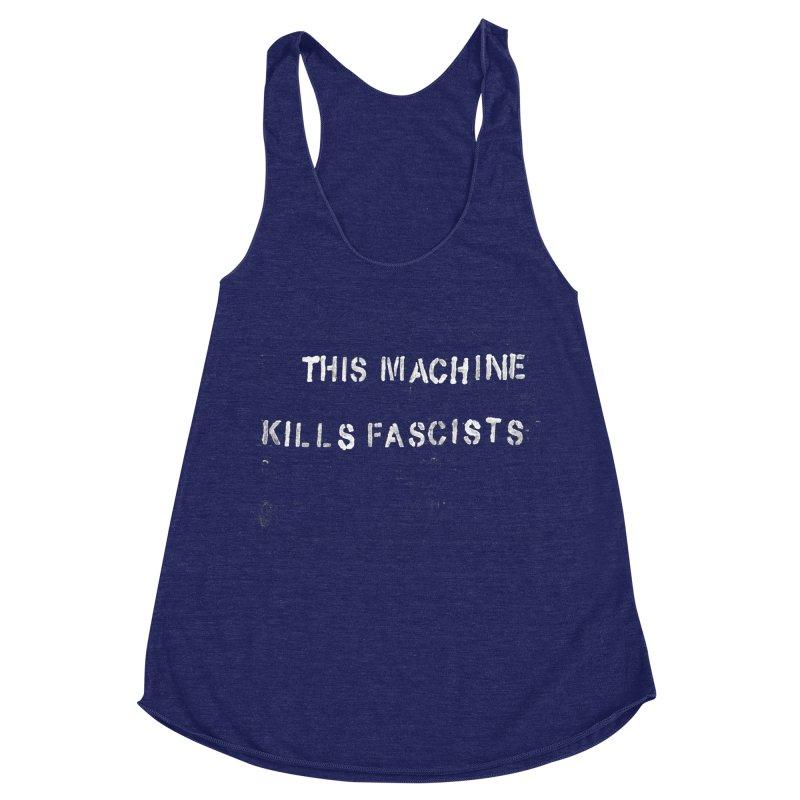 This Machine Kills Fascists rough Women's Racerback Triblend Tank by Resist Hate