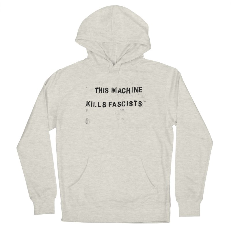 This Machine Kills Fascists BLK Men's French Terry Pullover Hoody by Resist Hate