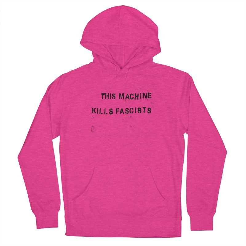 This Machine Kills Fascists BLK Women's French Terry Pullover Hoody by Resist Hate