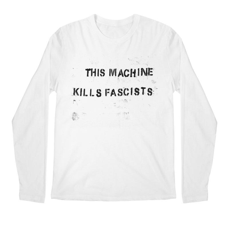 This Machine Kills Fascists BLK Men's Regular Longsleeve T-Shirt by Resist Hate