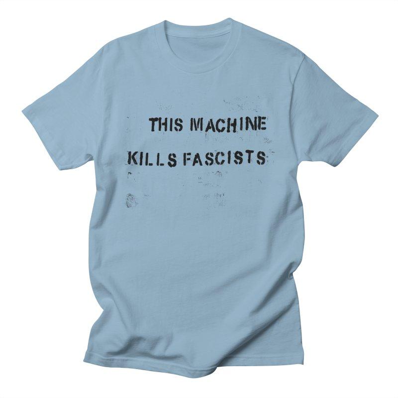 This Machine Kills Fascists BLK Women's Regular Unisex T-Shirt by Resist Hate