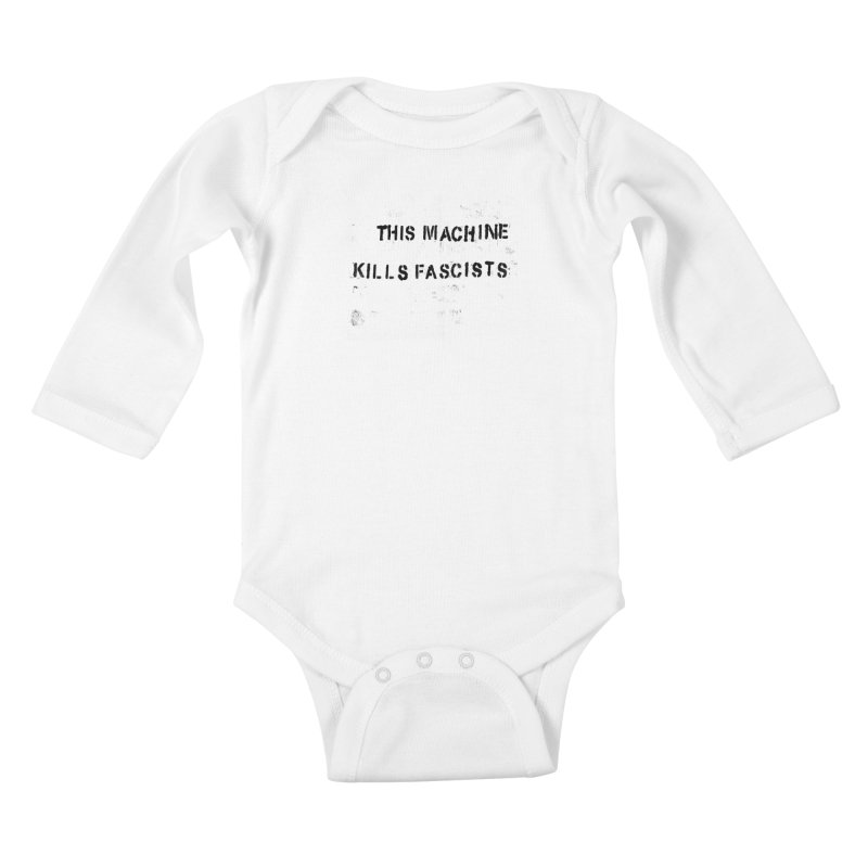 This Machine Kills Fascists BLK Kids Baby Longsleeve Bodysuit by Resist Hate