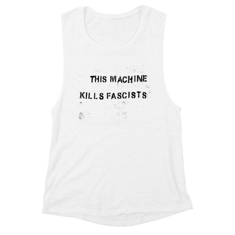This Machine Kills Fascists BLK Women's Muscle Tank by Resist Hate