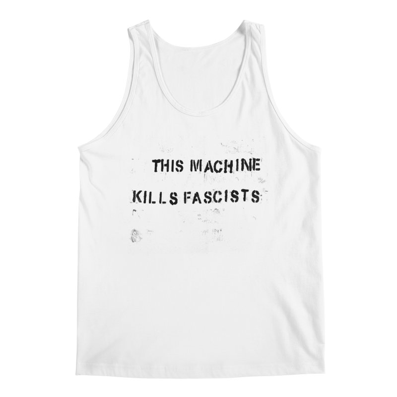 This Machine Kills Fascists BLK Men's Regular Tank by Resist Hate