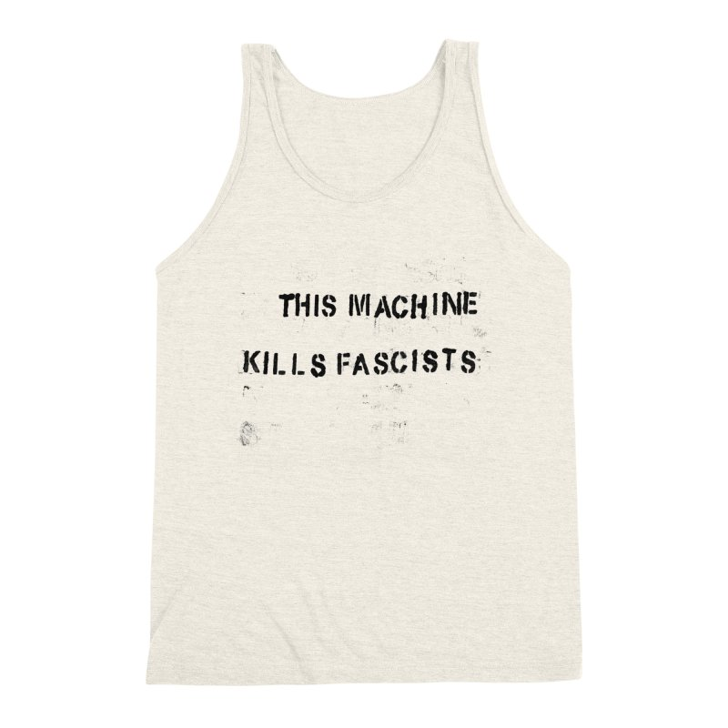 This Machine Kills Fascists BLK Men's Triblend Tank by Resist Hate
