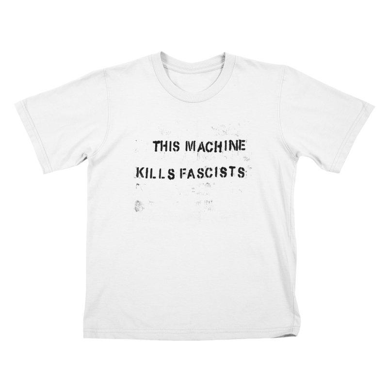 This Machine Kills Fascists BLK Kids T-Shirt by Resist Hate