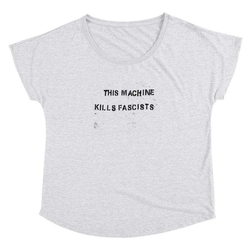 This Machine Kills Fascists BLK Women's Dolman Scoop Neck by Resist Hate