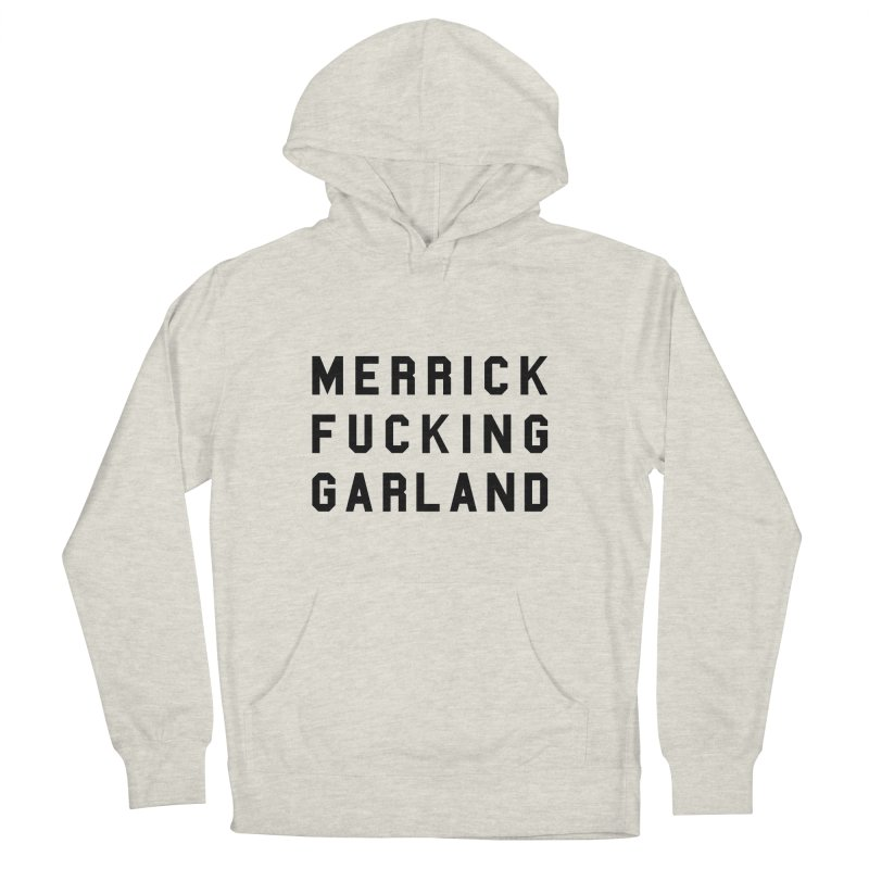 Merrick Fucking Garland Women's French Terry Pullover Hoody by Resist Hate